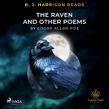 Cover for B. J. Harrison Reads The Raven and Other Poems