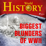 Cover for Biggest Blunders of WWII