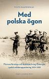 Cover for Med polska ögon: Försvarsförmåga och hotbilder kring Östersjön i polsk militärrapportering 1919–1939