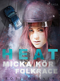 Cover for Heat: Micka kör folkrace