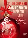 Cover for 21 december: Jag kommer hem till jul - en erotisk julkalender