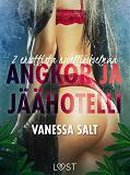 Cover for Angkor ja Jäähotelli: 2 eroottista novellikokoelmaa Vanessa Saltilta