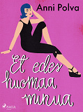 Cover for Et edes huomaa minua