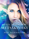 Cover for Hullu, ihana lintu – Metsäkyyhky