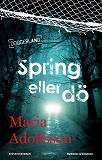 Cover for Spring eller dö