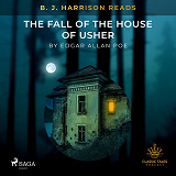 Cover for B. J. Harrison Reads The Fall of the House of Usher