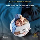 Cover for B. J. Harrison Reads The Velveteen Rabbit