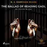 Cover for B. J. Harrison Reads The Ballad of Reading Gaol