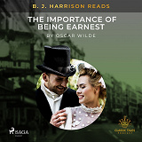 Cover for B. J. Harrison Reads The Importance of Being Earnest