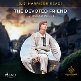 Cover for B. J. Harrison Reads The Devoted Friend