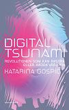 Cover for Digital tsunami : Revolutionen som kan rasera eller rädda världen