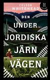 Cover for Den underjordiska järnvägen (lättläst)