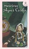 Cover for Agnes Cecilia – en sällsam historia (lättläst)