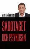 Cover for Sabotaget och psykosen