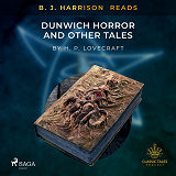 Cover for B. J. Harrison Reads The Dunwich Horror and Other Tales
