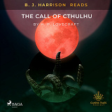 Cover for B. J. Harrison Reads The Call of Cthulhu