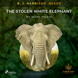 Cover for B. J. Harrison Reads The Stolen White Elephant