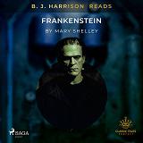 Cover for B. J. Harrison Reads Frankenstein