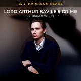 Cover for B. J. Harrison Reads Lord Arthur Savile's Crime