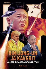 Cover for Kim Jong-un ja kaverit – Valitse oma maailmanloppusi