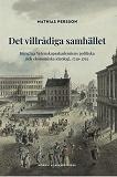 Cover for Det villrådiga samhället: Kungliga Vetenskapsakademiens politiska och ekonomiska ideologi, 1739–1792
