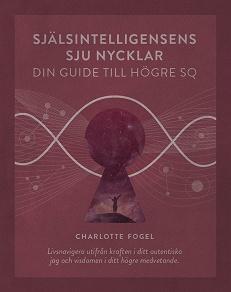 Cover for Själsintelligensens sju nycklar, din guide till högre SQ