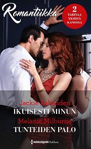 Cover for Ikuisesti minun / Tunteiden palo