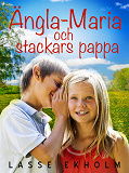 Cover for Ängla-Maria och stackars pappa