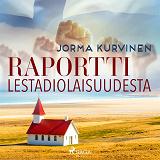 Cover for Raportti lestadiolaisuudesta