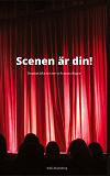 Cover for Scenen är din!: Dramatiska Texter & Monologer