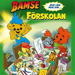 Cover for Bamse - Jag lär mig om förskolan