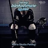 Cover for Hockey, bänkvärmare och bögar