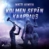 Cover for Kolmen Sepän kaappaus