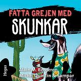 Cover for Fatta grejen med Skunkar