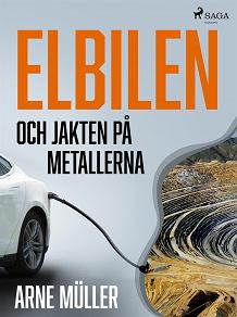 Cover for Elbilen och jakten på metallerna