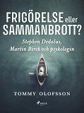 Cover for Frigörelse eller sammanbrott?: Stephen Dedalus, Martin Birck och psykologin