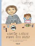 Cover for Varför måste pappa äta bajs? : eller en liten bok om nikotin för barn och