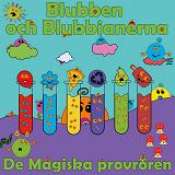 Cover for Blubben och Blubbianerna: De Magiska Provrören