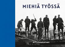 Cover for Miehiä työssä: Valokuvia, muistoja