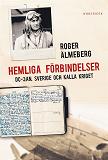 Cover for Hemliga förbindelser : DC-3:an, Sverige och kalla kriget