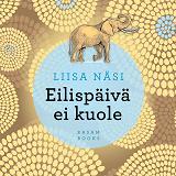 Cover for Eilispäivä ei kuole