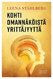 Cover for Kohti omannäköistä yrittäjyyttä