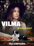 Cover for Vilma ja koiraripari