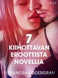 Cover for 7 kiihottavan eroottista novellia Alexandra Södergranilta