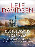 Cover for Dostojevskijs sista resa: en personlig berättelse om Rysslands förvandling