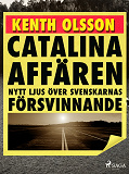 Cover for Catalinaaffären: nytt ljus över svenskarnas försvinnande