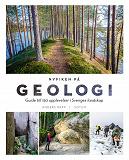 Cover for NYFIKEN PÅ GEOLOGI: Guide till 150 upplevelser i Sveriges landskap