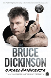 Cover for Bruce Dickinson: omaelämäkerta. What does this button do?