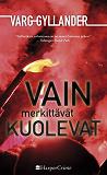 Cover for Vain merkittävät kuolevat