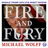 Cover for Fire and Fury: Donald Trump och Vita huset inifrån
